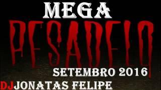 Mega Pesadelo Setembro 2016 (DJ Jonatas Felipe)