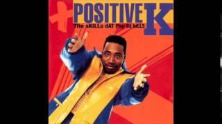Positive K - Minnie The Moocher - The Skills Dat Pay Da Bills