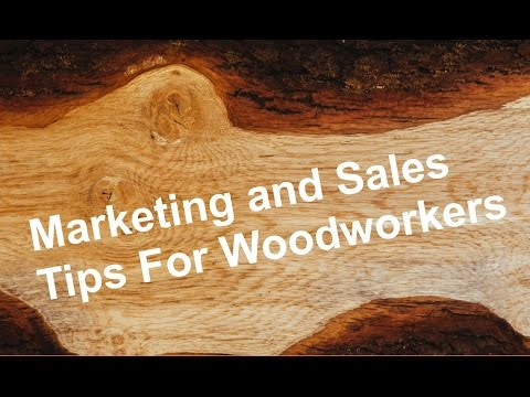 Woodworking Business Ideas - How To Sell Your Woodworking Items