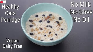 Instant Oats Porridge Recipe – Thyroid/PCOS Weight Loss – Oats Recipes For Weight Loss – Dairy Free