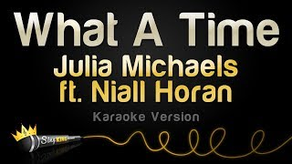 Julia Michaels Ft. Niall Horan   What A Time (Karaoke Version)
