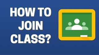 How To Join Class In Google Classroom