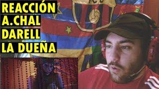 A.CHAL   LA DUEÑA Ft. Darell (REACCIÓN)