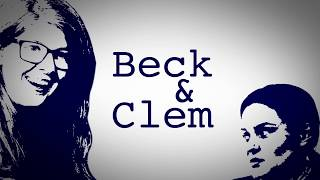Episode 1 - CLEM IS FROM THE PAST - Beck & Clem