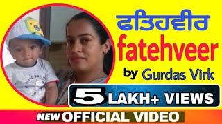 FATEHVEER | official video | Gurdas Virk | latest punjabi song 2019