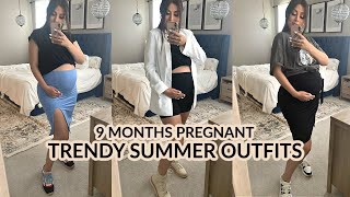 Styling SUMMER OUTFITS While 9 MONTHS PREGNANT! OUTFIT IDEAS