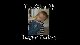The Story Of Tanner Jurisch