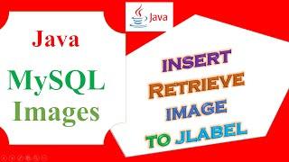 Java MySQL Database Ep.04 - Insert Image,Select/Retrieve Show In JLabel