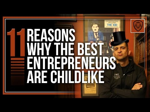 11 Reasons Why the Best Entrepreneurs are Childlike
