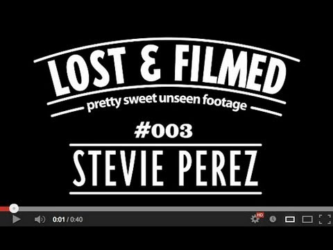 Lost & Filmed, Pretty Sweet Unseen Clips with Stevie Perez