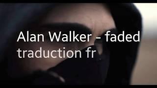 Alan Walker - faded (traduction fr)