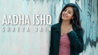 Aadha Ishq   Band Baja Baaraat   Female Cover   - YouTube