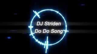 DJ Striden - Do Do Song [Melodic Electro]
