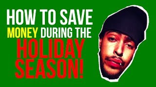 preview picture of video 'HOW TO SAVE MONEY DURING HOLIDAY SEASON!'