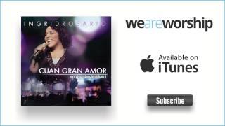 """Video thumbnail of """"Ingrid Rosario - Tu Eres Santo"""""""