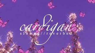 Taylor Swift — cardigan (Slowed//reverbed)