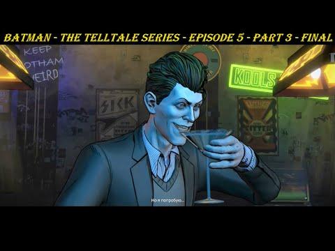 Batman - The Telltale Series - Episode 5 - Part 3 - FINAL