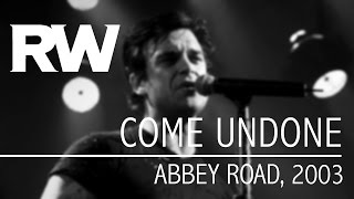 Robbie Williams | Come Undone | Live At Abbey Road 2003