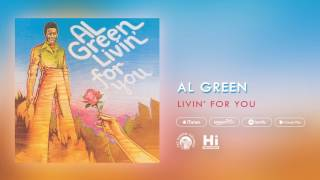 Al Green - Livin' For You (Official Audio)