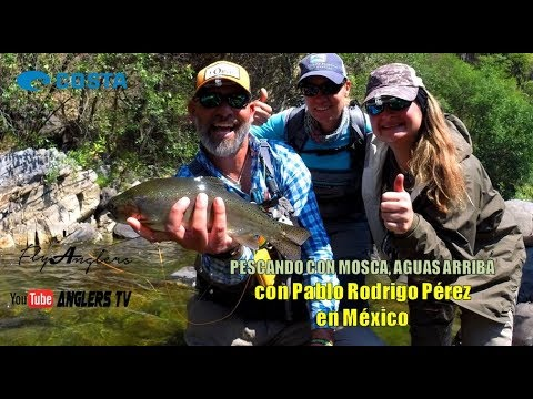 Pescando con mosca AGUAS ARRIBA con Pablo Rodrigo Pérez en México