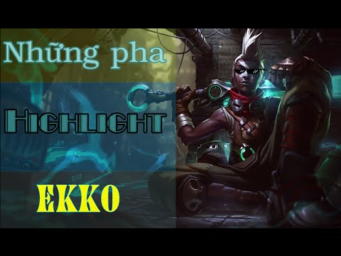 Những pha highlight của Ekko