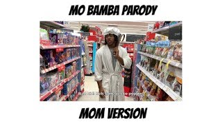 Mo Bamba Parody - MOM's VERSION
