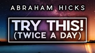 Abraham Hicks 2020 - Are You Doing These Things EVERY DAY?  (HINT: Itll Change Everything)