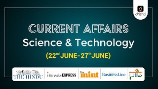 Current Affairs - Science & Technology (22nd June - 27th June)