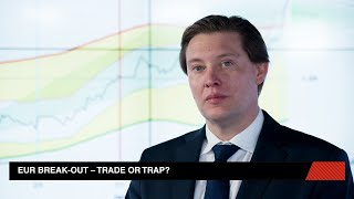 EUR Break-Out – Trade Or Trap?
