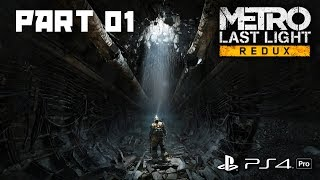 METRO Last Light REDUX - PART 1 - Playthrough [1080p 60 FPS] [PS4 Pro]