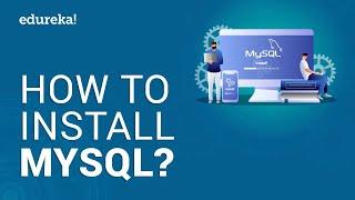How to Install MySQL on Windows10?   MySQL Tutorial for Beginners   MySQL Training   Edureka