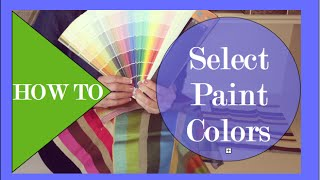 How To Select Paint Colors - Interior Design