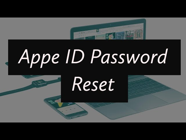 Apple ID or Password Change/Reset(If forgot)