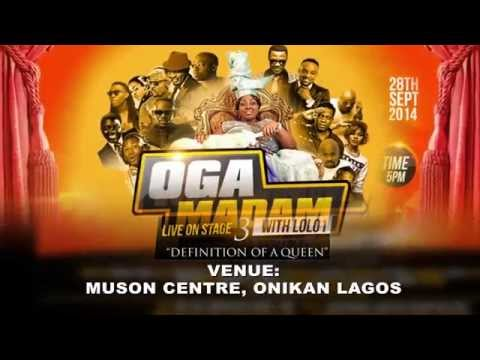 Oga Madam Live on Stage (Definition of a Queen) with LOLO1 - Season 3 TVC