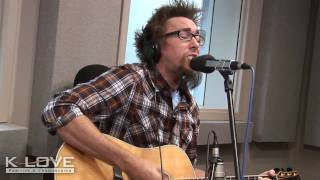 "K-LOVE - David Crowder ""How He Loves"" LIVE"