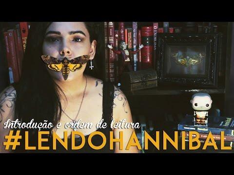 #LENDOHANNIBAL - Introdução aos livros e ordem de leitura | Anna Costa