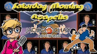 JACKIE CHAN ADVENTURES Theme - Saturday Morning Acapella