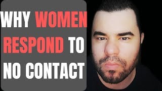 WHY WOMEN RESPOND TO NO CONTACT