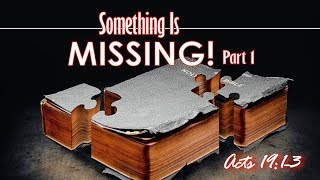 Something Is Missing Pt.1 – Act 19:1-3