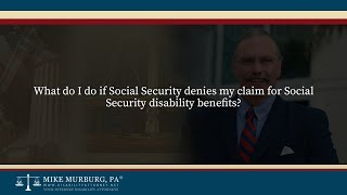 Video thumbnail: What do I do if Social Security denies my claim for Social Security disability benefits?