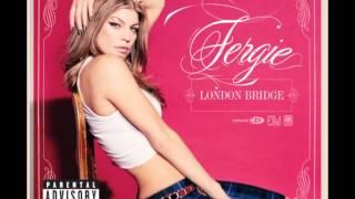 Fergie - London Bridge (Explicit)