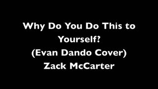Why Do You Do This to Yourself (Evan Dando Cover) by Zack McCarter