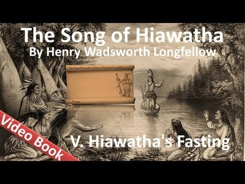 05 - The Song of Hiawatha by Henry Wadsworth Longfellow