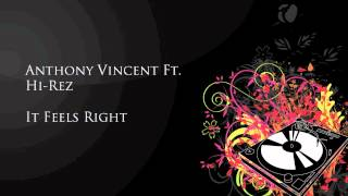 Anthony Vincent ft. Hi-Rez - It Feels Right