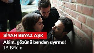 Abim, gözünü benden ayırma! - Siyah Beyaz Aşk 18. Bölüm