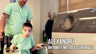 Alexandru, Infirmité Motrice Cérébrale | Témoignage sur le Traitement par Cellules Souches