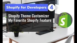 4 - Shopify Theme Customizer   My Favorite Shopify Feature