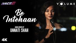 Be Intehaan By Unnati Shah | Sunidhi Chauhan | Saif, Deepika | Race 2 | Bollywood Cover Song