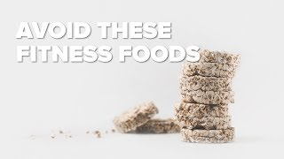 3 Fitness Foods You Must Avoid At All Costs | Tiger Fitness