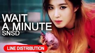 Girls' Generation 소녀시대 'Wait A Minute' Line Distribution